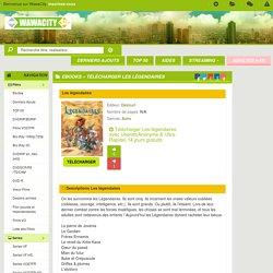 Télécharger Les légendaires gratuitement sur Wawacity