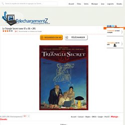 Telecharger Le Triangle Secret tome 01 a 06 + 2HS gratuitement