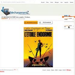 Telecharger LES NAUFRAGES DU TEMPS Série complète : 10 albums gratuitement