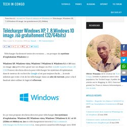 Telecharger Windows  XP, 7, 8,10 .iso gratuitement (32/64bits)