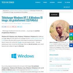 Telecharger Windows XP, 7, 8,10 .iso gratuitement (32/64bits)