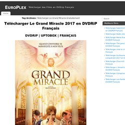 Télécharger Le Grand Miracle Gratuitement Archives