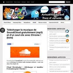Télécharger la musique de SoundCloud gratuitement (mp3) et d'un seul clic avec Chrome ! [tuto]