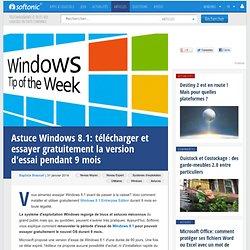 Astuce Windows 8.1: télécharger et essayer gratuitement la version d'essai pendant 9 mois