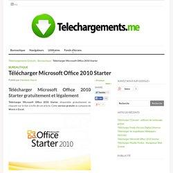 Télécharger Microsoft Office 2010 Starter gratuitement et légalement