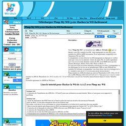 Télécharger Pimp My Wii 3.01: Hackez la Wii facilement - Wii Info