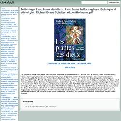 Télécharger Les plantes des dieux : Les plantes hallucinogènes. Botanique et ethnologie : Richard Evans Schultes, ALbert Hofmann .pdf - ciokalegli
