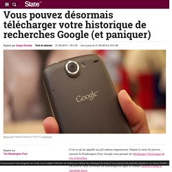 Vous pouvez désormais télécharger votre historique de recherches Google (et paniquer)