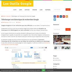 Télécharger son historique de recherches Google