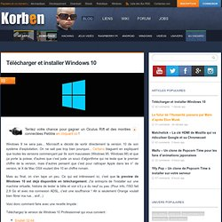 Télécharger et installer Windows 10 - Korben
