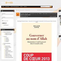 Télécharger Boualem Sansal – Gouverner au nom d'Allah: Islamisation et soif de pouvoir dans le monde arabe