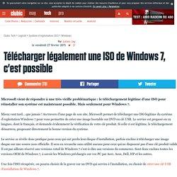Télécharger légalement une ISO de Windows 7, c'est possible