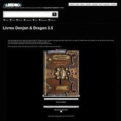 Livres Donjon & Dragon 3.5