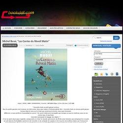 """Michel Bussi, """"Les Contes du Réveil Matin"""" » Télécharger journal magazine livre bd comics manga walpaper"""