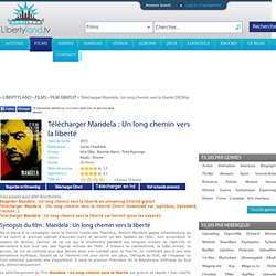Télécharger Mandela : Un long chemin vers la liberté sur uptobox