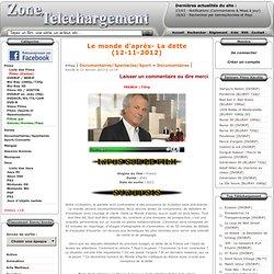 Télécharger Le monde d'après- La dette (12-11-2012) French