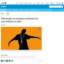 Télécharger sa musique est devenu un acte militant en 2020