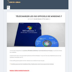 Télécharger les ISO officiels de Windows 7 - SOS PC 95 - Le Blog