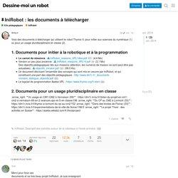 IniRobot : les documents à télécharger - Kits pédagogiques / IniRobot - FORUM DESSINE-MOI UN ROBOT