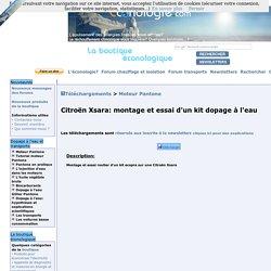 Citroën Xsara: montage et essai d'un kit dopage à l'eau - Moteur Pantone - Télécharger - Econologie.com: réconcilier l'écologie et l'économie