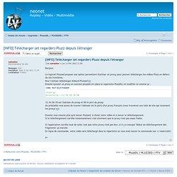 [INFO] Télécharger (et regarder) Pluzz depuis l'étranger : PluzzDL / PLUZZED / FTV