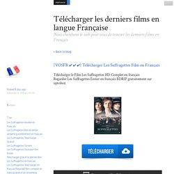 [VOSFR ✔ ✔ ✔] Télécharger Les Suffragettes Film en Français - Télécharger les derniers films en langue Française