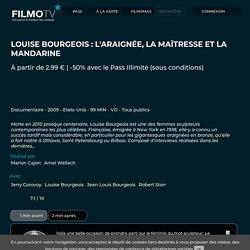 LOUISE BOURGEOIS : L'ARAIGNÉE, LA MAÎTRESSE ET LA MANDARINE (Marion Cajori) - film à télécharger en VOD - LOUISE BOURGEOIS : L'ARAIGNÉE, LA MAÎTRESSE ET LA MANDARINE téléchargement ou streaming