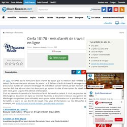 Télécharger Cerfa 10170 - Avis d'arrêt de travail en ligne (gratuit)