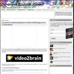 5 tutos de traitement photo en vidéo à télécharger avec video2brain