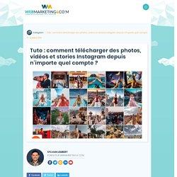 ▷ Tuto : comment télécharger des photos, vidéos et stories Instagram depuis n'importe quel compte ?