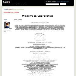 Télécharger Windows se7ven Futuriste sur Megaupload