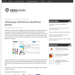 Télécharger 300 thèmes Wordpress gratuits « Photos « Geekaison