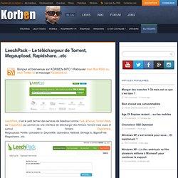 LeechPack – Le téléchargeur de Torrent, Megaupload, Rapidshare…e