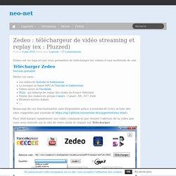 Zedeo : téléchargeur de vidéo streaming et replay (ex : Pluzzed)