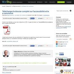» Téléchargez le dossier complet sur l'accessibilité et le e-commerce - Wizishop Blog