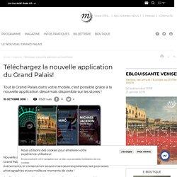 Téléchargez la nouvelle application du Grand Palais! GRATUITE
