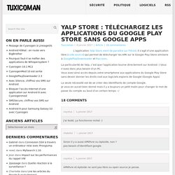 Yalp Store : téléchargez les applications du Google Play Store sans Google Apps – Tuxicoman