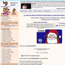 Un conte de Noël gratuit pour les enfants enregistré par Stéphy, La Nuit avant Noël, écouter cette jolie histoire et télécharger là gratuitement.