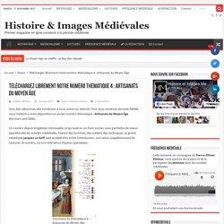 Téléchargez librement notre numéro thématique 4 : Artisanats du Moyen Âge