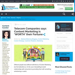 Telecom Companies says Content Marketing is 'WORTH' their Fortune