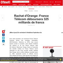 Rachat d'Orange: France Télécom déboursera 325 milliards de francs