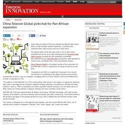 China Telecom Global picks hub for Pan-African expansion
