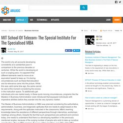 MIT School Of Telecom: The Special Institute For The Specialised MBA