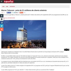 Maroc Telecom : près de 51 millions de clients atteints
