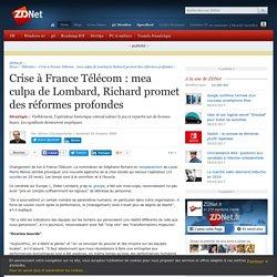Crise à France Télécom : mea culpa de Lombard, Richard promet des réformes profondes - ZDNet