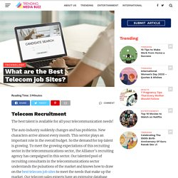 What are the Best Telecom job Sites?