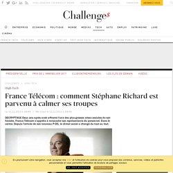 France Télécom : comment Stéphane Richard est parvenu à calmer ses troupes - Challenges.fr