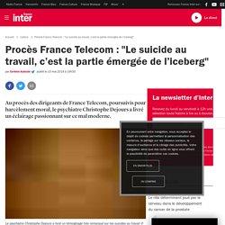 """Procès France Telecom : """"Le suicide au travail, c'est la partie émergée de l'iceberg"""""""