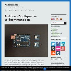 Arduino : Dupliquer sa télécommande IR