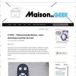 # TEST : Télécommande Benext , votre domotique à portée de main